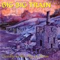 cover of Big Big Train - Goodbye to the Age of Steam